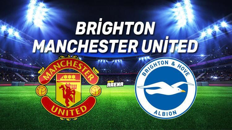 Brighton Manchester United maçı ne zaman saat kaçta hangi kanaldan canlı yayınlanacak?