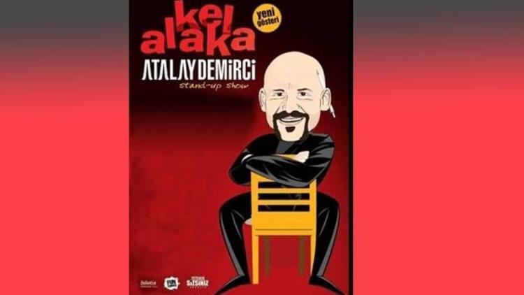 Atalay Demirci'nin yeni oyunu: 'Kel Alaka'