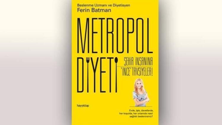 """""""Metropol Diyeti"""" ile zayıflayın!"""