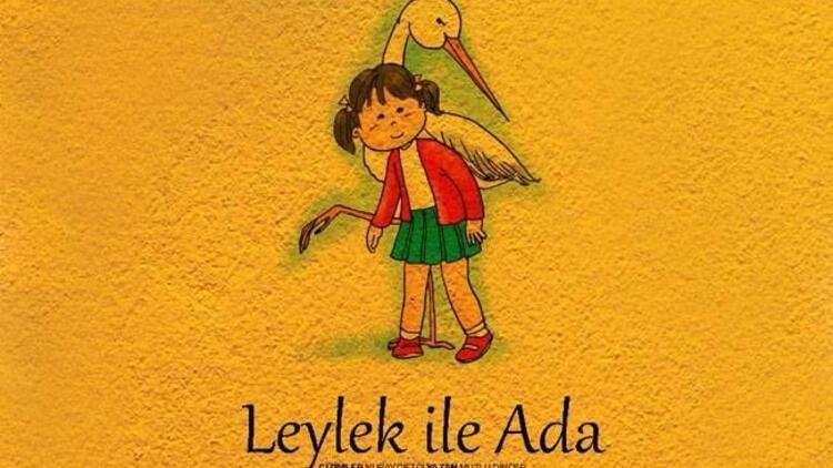 """Çocuklara doğal yaşam masalı: """"Leylek ile Ada"""""""