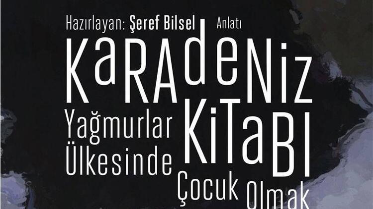 Karadeniz Kitabı 62 yazarın unutulmaz anılarıyla dolu