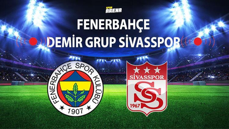 Fenerbahçe-Sivasspor maçı hangi kanalda yayınlanacak? İlk 11'de Ömer Faruk Beyaz sürprizi