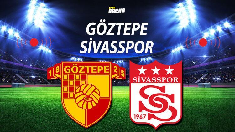 Göztepe Sivasspor maçı saat kaçta ve hangi kanalda? Göztepe Sivasspor maçı öncesi bilgiler...