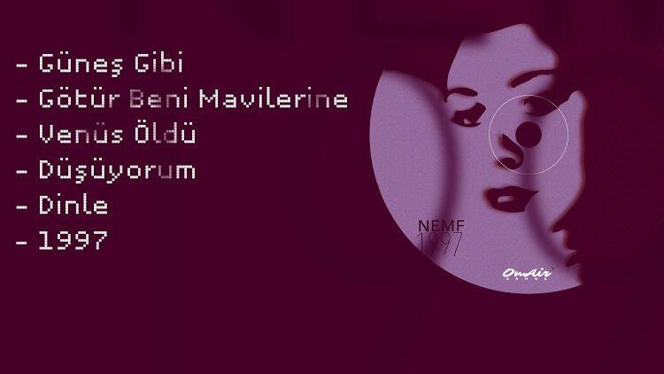 Nemf'ten iç dünyasına ve müzikal köklerine yolculuk: 1997