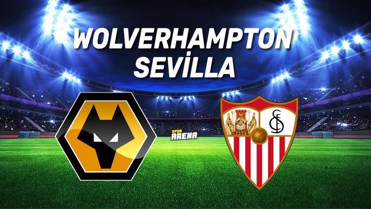 Wolverhampton Sevilla maçı ne zaman saat kaçta hangi kanaldan canlı olarak yayınlanacak?