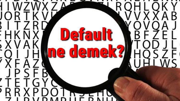 Default ne demek? İngilizce Default kelimesinin Türkçe anlamı nedir?