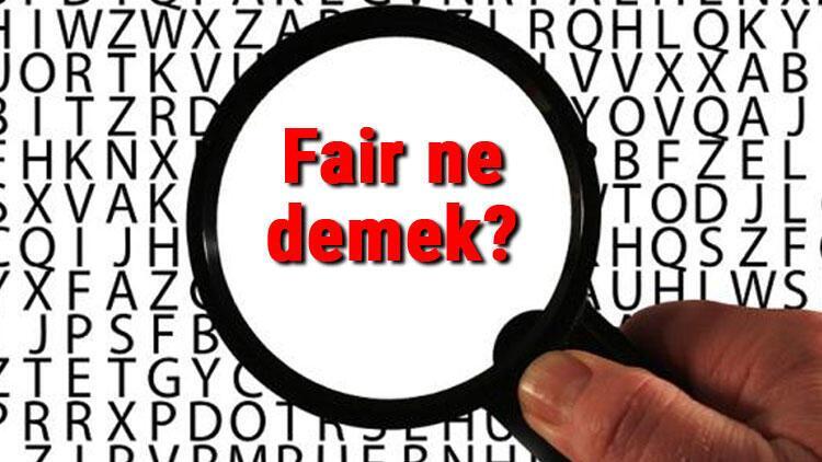 Fair ne demek İngilizce Fair kelimesinin Türkçe anlamı nedir