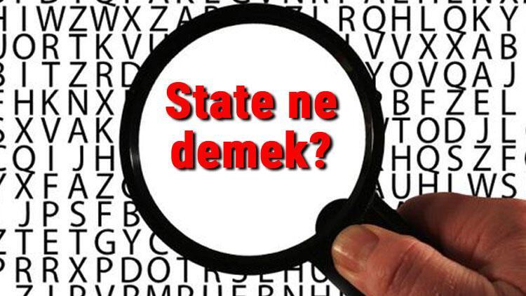 State ne demek? İngilizce State kelimesinin Türkçe anlamı nedir?