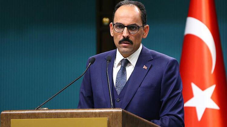 İbrahim Kalın: Türkiye tam bir kararlılık içerisindedir