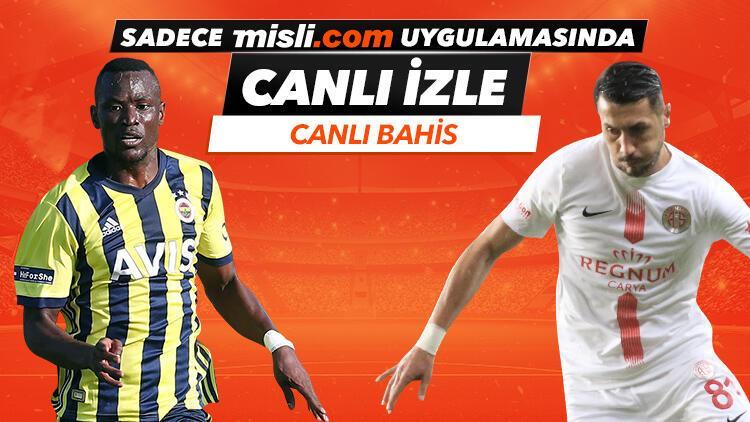 Fenerbahçenin Antalyaspor hazırlık maçı sadece Misli.com uygulamasında CANLI YAYINDA