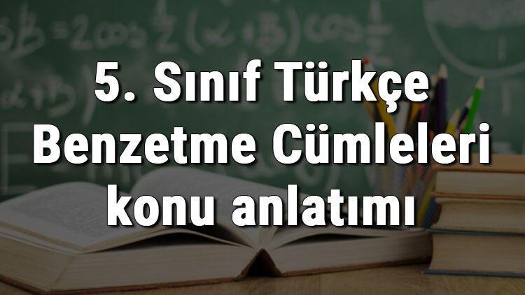 5. Sınıf Türkçe Benzetme Cümleleri konu anlatımı