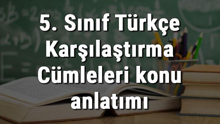5. Sınıf Türkçe Karşılaştırma Cümleleri konu anlatımı
