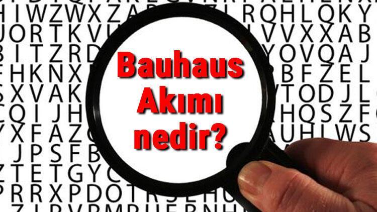 Bauhaus Akımı nedir? Kurucusu ve öncüleri kimdir? Bauhaus Akımı özellikleri, sanatçıları ve eserleri