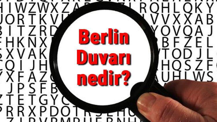 Berlin Duvarı nedir, neden ve ne zaman yapıldı Berlin Duvarı hikayesi ve yıkılışı hakkında bilgi