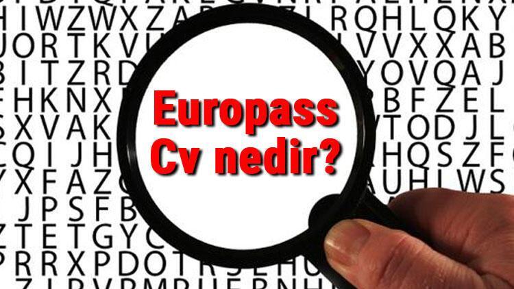 Europass Cv nedir Europass Cv hazırlarken nelere dikkat edilmelidir