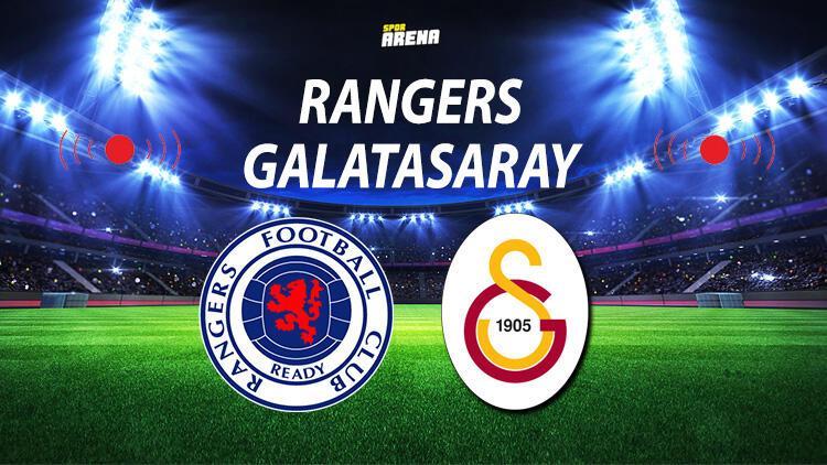 Rangers Galatasaray maçı ne zaman saat kaçta