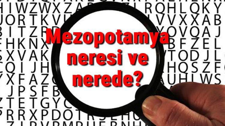 Mezopotamya neresi ve nerede Mezopotamya uygarlıkları ve mitolojisi hakkında kısaca bilgi