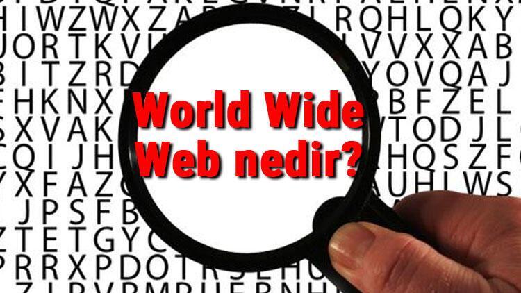World Wide Web nedir Www Ne demek Kim tarafından ne zaman kuruldu ve tarihi