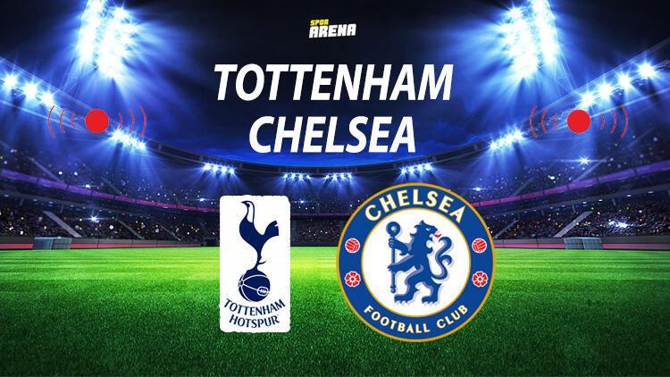 Tottenham Chelsea maçı ne zaman saat kaçta hangi kanalda?