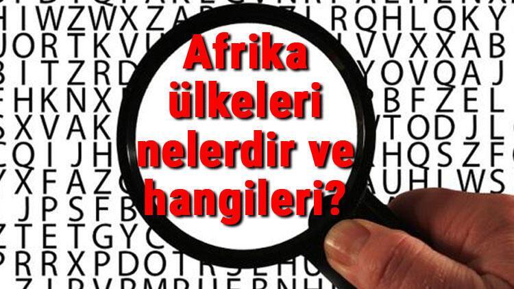 Afrika ülkeleri nelerdir ve hangileri Afrika ülkelerinin isimleri, başkentleri, nüfusları ve para birimleri