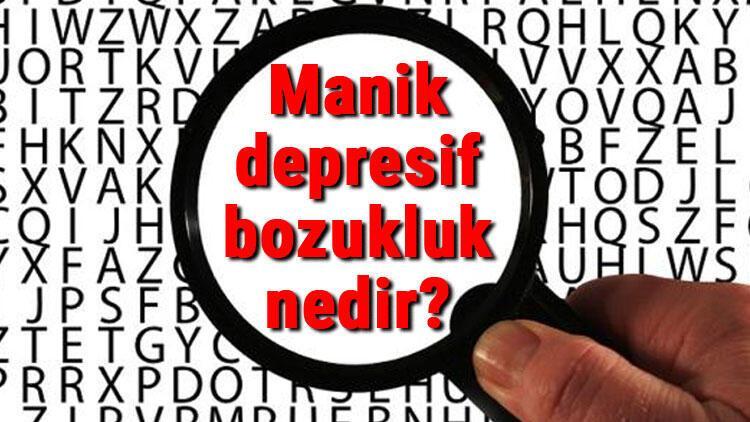 Manik depresif bozukluk nedir?, neden ve nasıl olur? Manik depresif belirtileri
