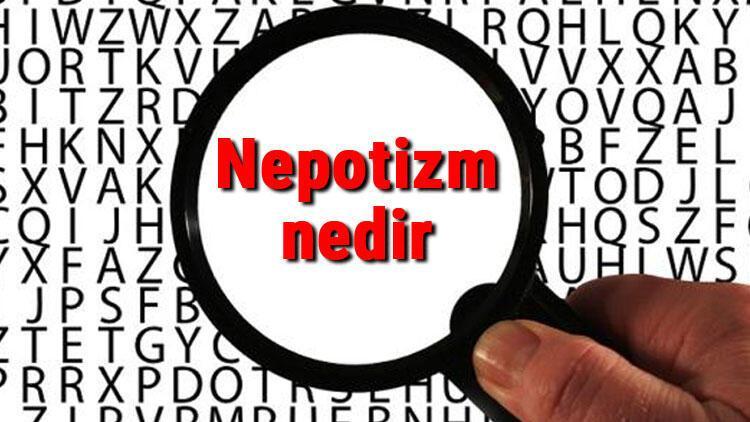 Nepotizm nedir ve ne demek? Nepotizm örnekleri