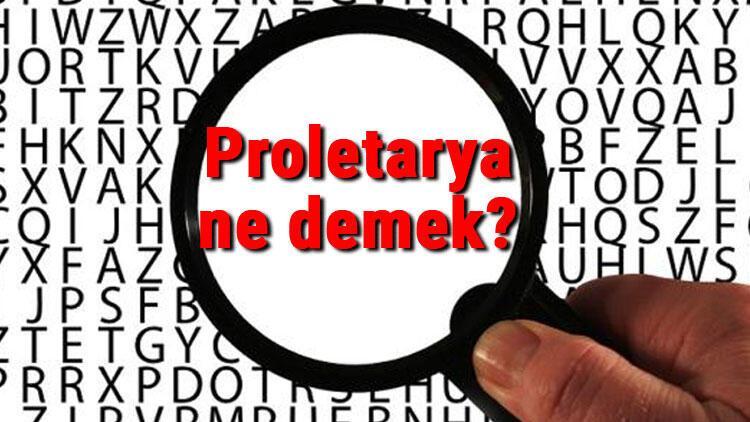 Proletarya ne demek? Proletarya diktatörlüğü ve devrimi nedir?