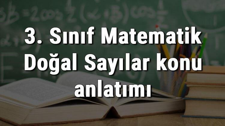 3. Sınıf Matematik Doğal Sayılar konu anlatımı
