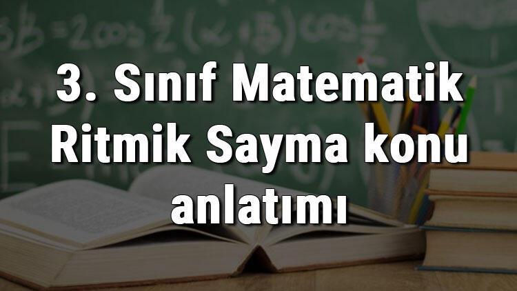 3. Sınıf Matematik Ritmik Sayma konu anlatımı