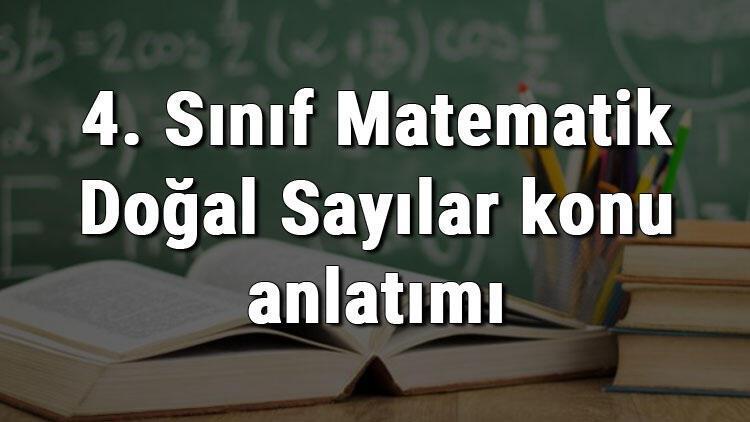 4. Sınıf Matematik Doğal Sayılar konu anlatımı