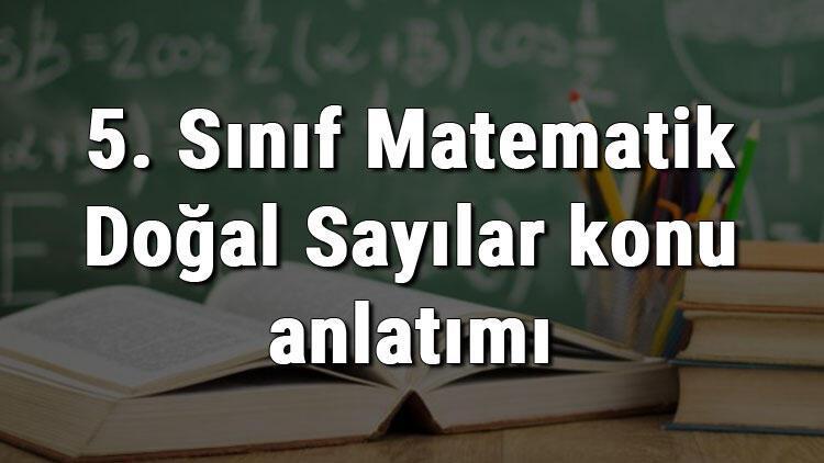 5. Sınıf Matematik Doğal Sayılar konu anlatımı