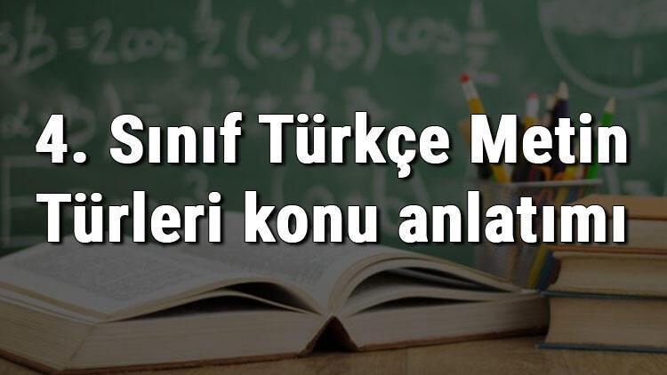 4. Sınıf Türkçe Metin Türleri konu anlatımı