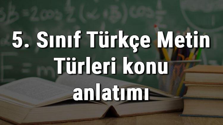 5. Sınıf Türkçe Metin Türleri konu anlatımı