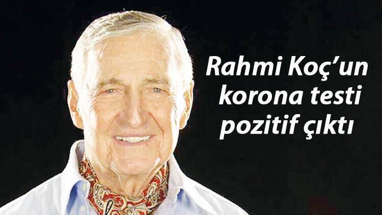 Son dakika haberler: Rahmi Koç'un korona testi pozitif çıktı
