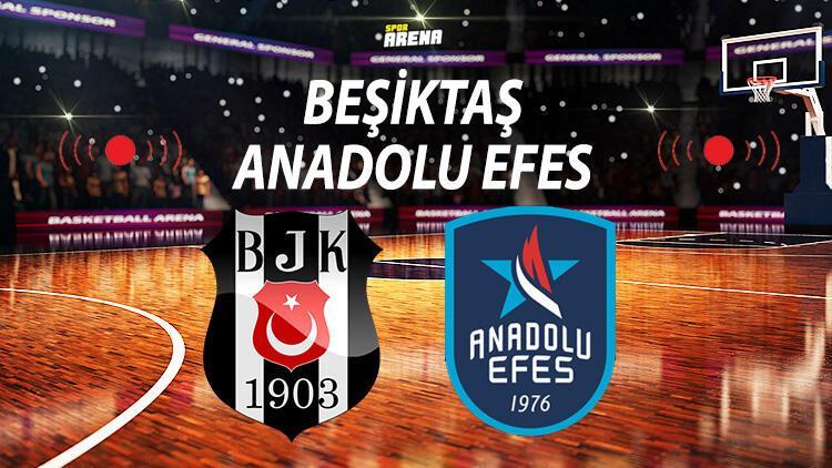 Beşiktaş Anadolu Efes basket maçı ne zaman saat kaçta hangi kanalda