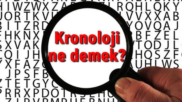Kronoloji ne demek Kronoloji bilimi nedir Kronoloji örnekleri