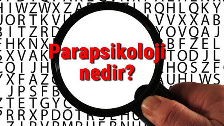 Parapsikoloji nedir? Parapsikoloji hakkında kısaca bilgiler