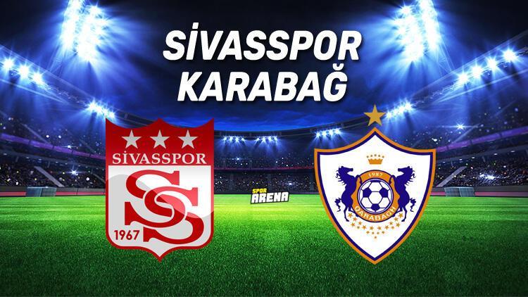Sivasspor Karabağ maçı saat kaçta, hangi kanalda?