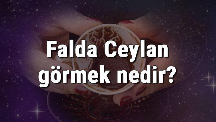 Falda Ceylan görmek nedir? Kahve falında ceylan görmenin anlamı