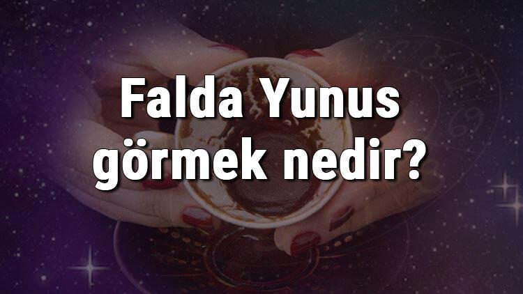 Falda Yunus görmek nedir? Kahve falında yunus görmenin anlamı