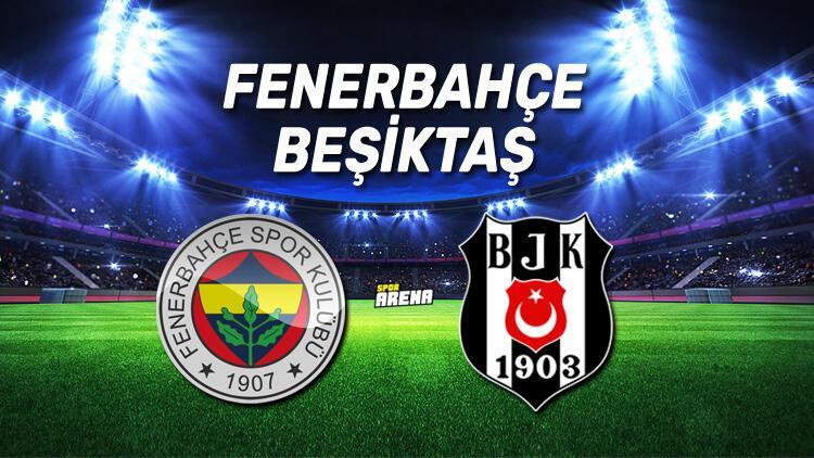 Fenerbahçe Beşiktaş derbi maçı ne zaman (hangi gün) saat kaçta? İşte derbi öncesi dikkat çeken notlar