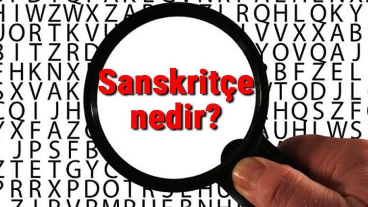 Sanskritçe nedir? Sanskrit Dili ve özellikleri hakkında bilgi