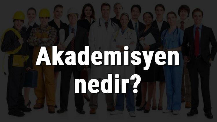 Akademisyen nedir, ne iş yapar ve nasıl olunur? Akademisyen olma şartları, maaşları ve iş imkanları