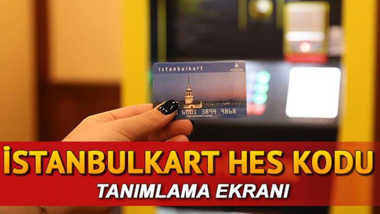 İstanbulkart HES kodu yükleme ekranı! HES kodu İstanbulkart ve İzmirim Kart tanımlama nasıl yapılır? HES kodu eşleşme zorunluluğu geldi!