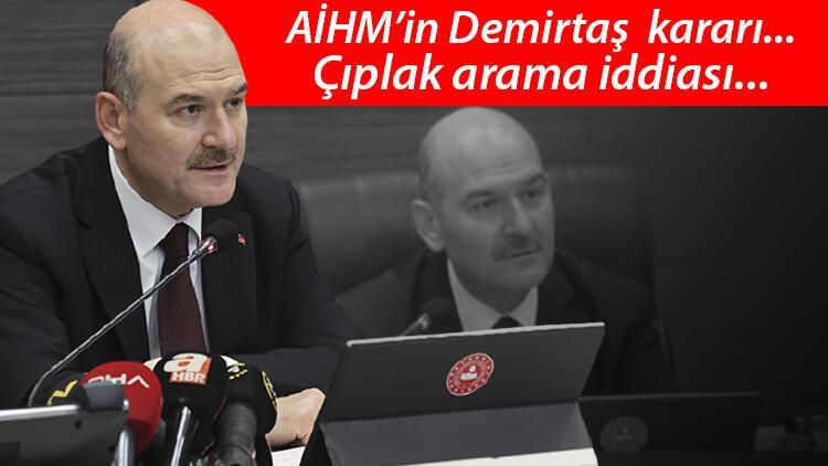 Son dakika haberi: Bakan Soylu açıkladı! Demirtaş'ın AİHM kararı, çıplak arama iddiası, kades uygulaması ve diğer detaylar