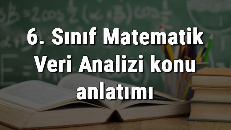 6. Sınıf Matematik Veri Analizi konu anlatımı