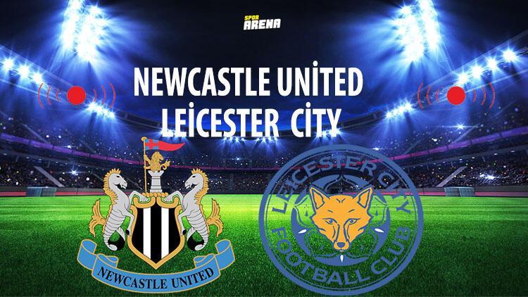 Newcastle United - Leicester City maçı saat kaçta, hangi kanalda yayınlanacak?