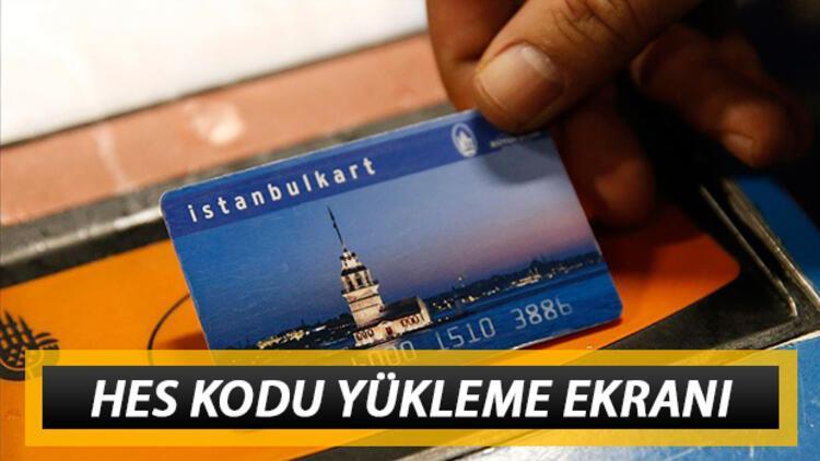 İstanbulkart HES kodu yükleme nasıl yapılır? HES kodu İstanbulkart tanımlama işlemi online yapılıyor