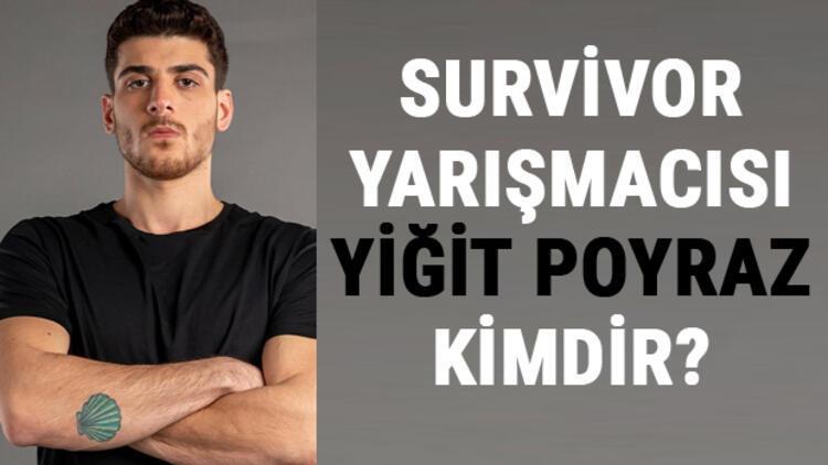 Survivor Yiğit Poyraz kimdir? Survivor 2021 yarışmacısı Poyraz'ın hayatı ve biyografisiyle ilgili merak edilenler
