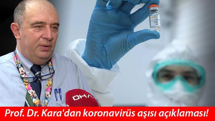 Prof. Dr. Kara'dan koronavirüs aşısı açıklaması! Herhangi bir problem yaşamazsak